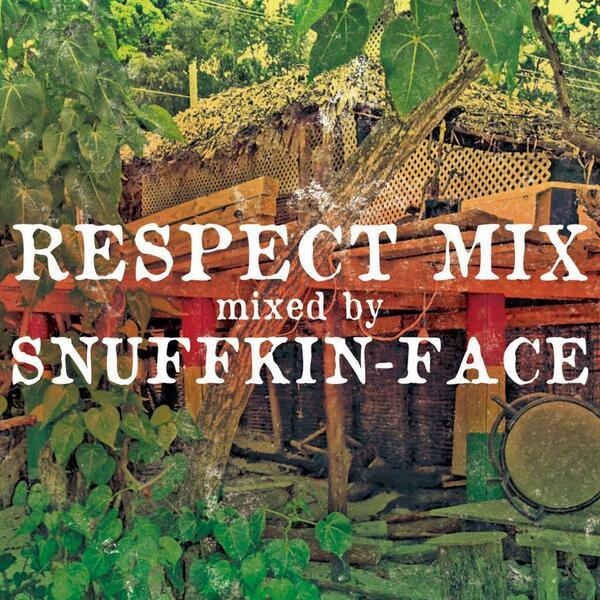 [MIX CD] RESPECT MIX / SNUFFKIN-FACE 1,000円(税込)
